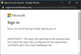 Trouble signing in & AADSTS50011 The reply URL specified in the request does not match the reply URLs configured for theapplication